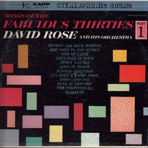 Rose, David & His Orchestra - Songs Of The Fabulous 30s Part 1: Let's Fall In Love, It's Only A Paper Moon, Night And Day, The Continental, Sunrise Serenade (vinyl STEREO LP record) - NM9/EX8 - LP Records