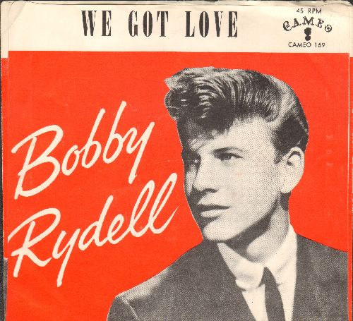 Rydell, Bobby - We Got Love/I Dig Girls (with RARE picture sleeve sleeve)(wos) - NM9/EX8 - 45 rpm Records