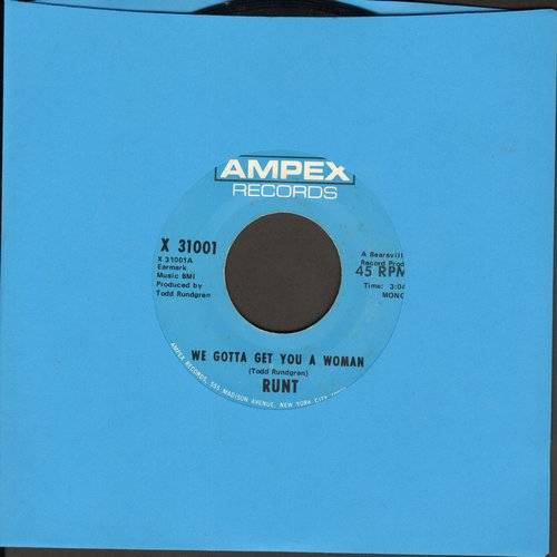 Runt - We Gotta Get You A Woman/Baby, Let's Swing (wol) - EX8/ - 45 rpm Records