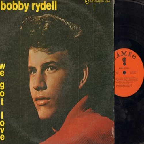 Rydell, Bobby - We Got Love: Ain't That A Shame, Teach Me Tonight, Like A Baby, Kissin' Time, Livin' Doll, That's My Desire (vinyl MONO LP record) - EX8/VG6 - LP Records