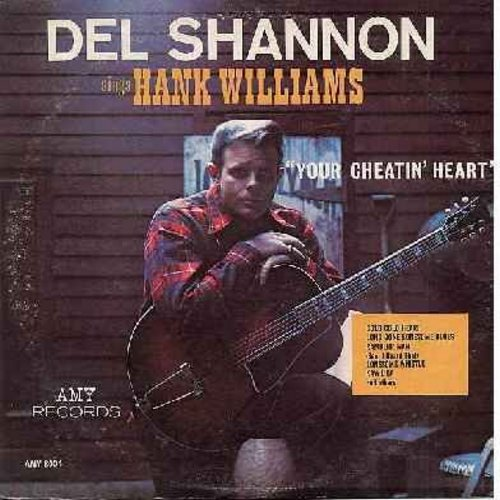 Shannon, Del - Del Shannon Sings Hank Williams: Your Cheatin' Heart, I Can't Help It, You Win Again, Ramblin' Man, Hey Goodlooking, I'm So Lonesome I Could Cry, Cold Cold Heart (vinyl MONO LP record) - EX8/VG7 - LP Records
