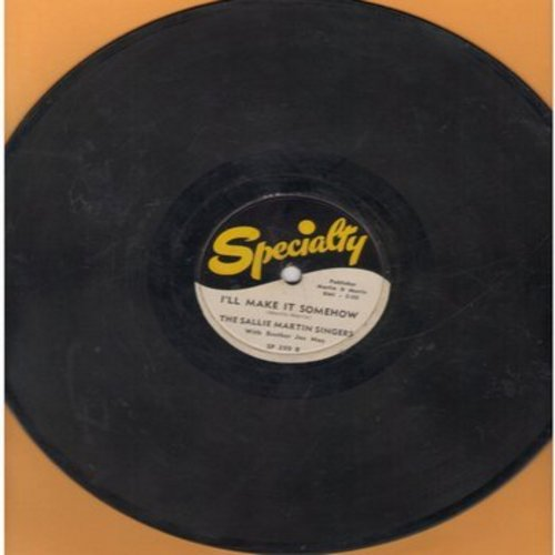 Sallie Martin Singers - Oh Yes - He Set Me Free/I'll Make It Somehow (RARE 10 inch 78rpm Gospel record) - VG6/ - 78 rpm