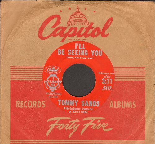 Sands, Tommy - I'll Be Seeing You (double-A-sided DJ advance pressing with vintage Capitol company sleeve) - EX8/ - 45 rpm Records