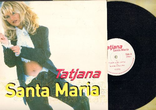 Tatjana - Santa Maria - 4 Different Extended Dance Mixes of the Euro-Club Favorite (12 inch vinyl Maxi Single with picture cover, British Pressing) - NM9/NM9 - Maxi Singles