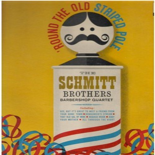 Schmitt Brothers Barbershop Quartet - Round The Old Striped Pole: Let Me Call You Sweetheart,That Old Gal Of Mine, 'Till Tomorrow (vinyl MONO LP record) - NM9/EX8 - LP Records