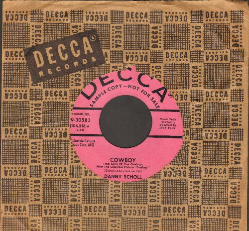 Scholl, Danny - Cowboy/Once In A Lifetime (DJ advance pressing with vintage Decca company sleeve) - NM9/ - 45 rpm Records
