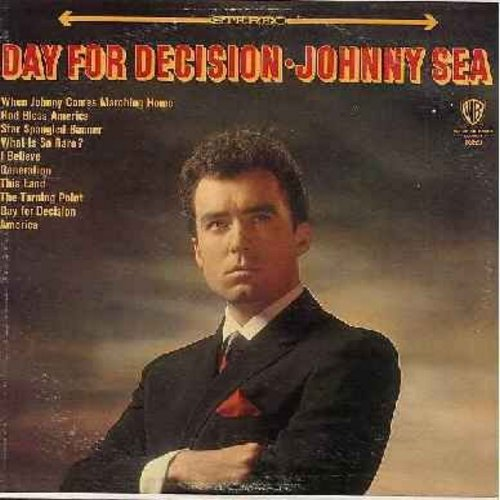 Sea, Johnny - Day For Decision: When Johnny Comes Marching Home, God Bless America, Star Sprangled Banner, This Land, The Turning Point, America (vinyl MONO LP record) - EX8/EX8 - LP Records