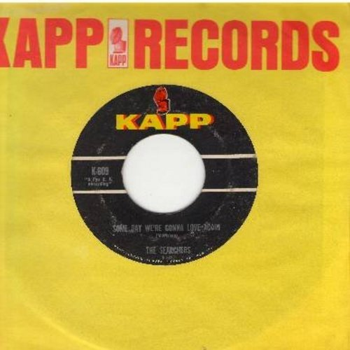 Searchers - Some Day We're Gonna Love Again/No-One Else Could Love Me (with Kapp company sleeve) - EX8/ - 45 rpm Records