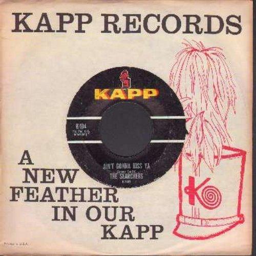 Searchers - Ain't Gonna Kiss Ya/ain't That Just Like Me (with Vintage Kapp Company Sleeve)
