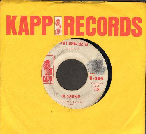 Searchers - Ain't Gonna Kiss Ya/ain't That Just Like Me (dj Advance Pressing With Vintage Ka