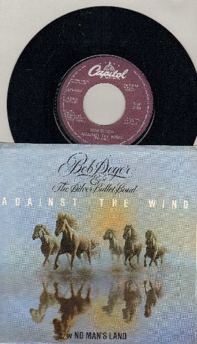 Seger, Bob & The Silver Bullet Band - Against The Wind/No Man's Land (with picture sleeve) - NM9/EX8 - 45 rpm Records