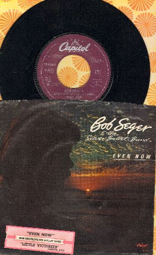 Seger, Bob & The Silver Bullet Band - Even Now/Little Vicotries (with picture sleeve and juke box label) - EX8/VG7 - 45 rpm Records