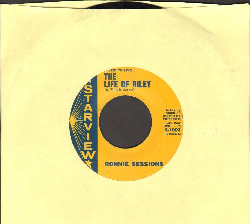 Sessions, Ronnie - (I Used To Live) The Life Of Riley/Restless Old River - NM9/ - 45 rpm Records