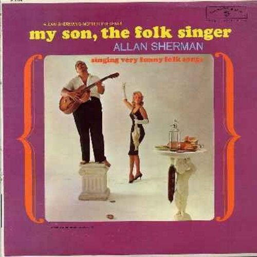 Sherman, Allan - My Son, The Folk Singer: My Zelda, The Ballad of Harry Lewis, Seltzer Boy, Shake Hands With Your Uncle Max, Oh Boy (vinyl MONO LP record) - EX8/VG6 - LP Records