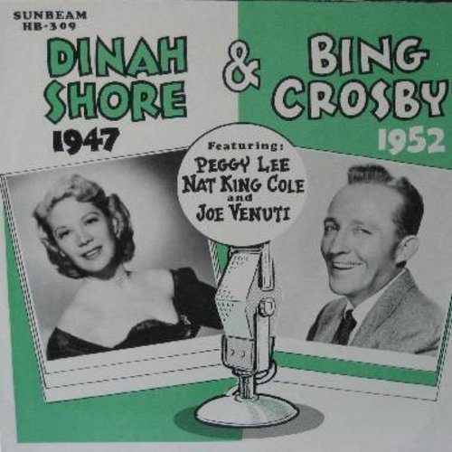 Shore, Dinah, Bing Croby, Peggy Lee, Nat King Cole, Joe Venuti - The Dinah Shore Show (1947)/The Bing Crosby Show (1952): Doodle Doo Do, You Belong To Me, You're The Cream In My Coffee, Baby Won't You Please Come Home, Sllepy Time Gal (re-issue of vintage