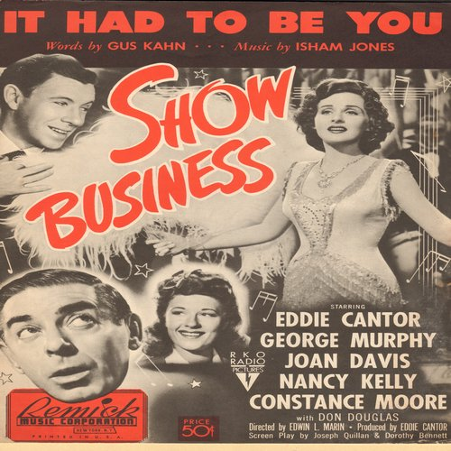 Cantor, Eddie - It Had To Be You - Vintage SHEET MUSIC for the Standard featured in Eddie Cantor film -Show Business- - NM9/ - Sheet Music