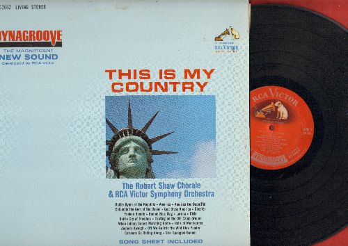Shaw, Robert Chorale & RCA Victor Symphony Orchestra - This Is My Country: Battle Hymn Of The Republic, America The Beautiful, God Bless America, Anchors Aweigh, Star Sprangled Banner (vinyl STEREO LP record) - EX8/NM9 - LP Records