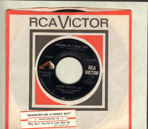 Sinatra, Frank Jr. - Shadows On A Foggy Day/(As Long As You're Not In Love With Anyone Else) Why Don't You Fall In Love With Me (with RCA company sleeve)  - NM9/ - 45 rpm Records