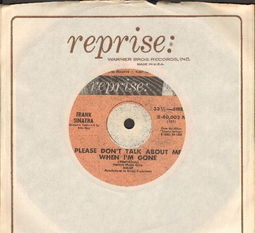 Sinatra, Frank - Please Don't Talk About Me When I'm Gone/Love Walked In (7 inch 33rpm STEREO record with Reprise company sleeve, small spindle hole) - EX8/ - 45 rpm Records