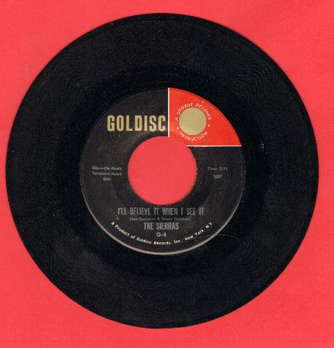 Sierras - I'll Believe It When I See It/I Should Have Loved You - NM9/ - 45 rpm Records