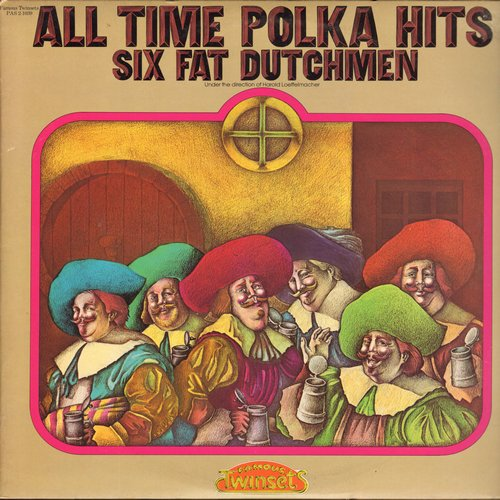 Six Fat Dutchmen - All Time Polka Hits: Pennsylvania Polka, Beer Barrel Polka, Liechtensteiner Polka, Clarinet Polka, Cuckoo Waltz (2 vinyl STEREO LP record set, gate-fold cover) - NM9/NM9 - LP Records