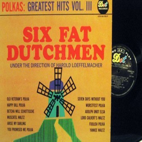 Six Fat Dutchmen - Polkas: Greatest Hits Vol. III: Old Veteran's Polka, Happy Bill Polka, Wurstfest Polka, Arise My Darling (vinyl STEREO LP record) - M10/NM9 - LP Records
