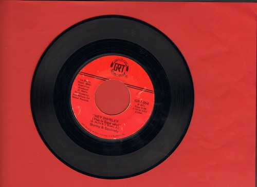 Shirley & Squirrely - Hey Shirley (This Is Squirrely)/Hey Shirley (Instrumental) - EX8/ - 45 rpm Records
