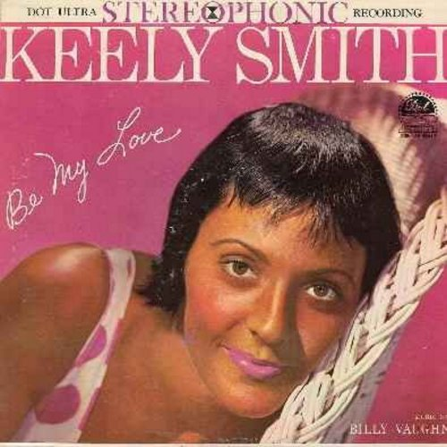 Smith, Keely - Be My Love: Pretend, I'm Gonna Sit Right Down And Write Myself A Letter, Fascination, It's All In The Game, You Made Me Love You, Smoke Gets In Your Eyes, How Deep Is The Ocean (vinyl STEREO LP record) - NM9/EX8 - LP Records