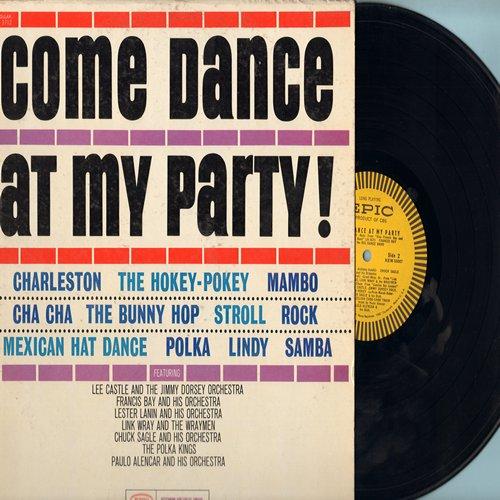 Sagle, Chuck & His Orchestra, Link Wray, Polka Kings, others - Come Dance At My Party: Charlston, Mambo No. 5, Bunny Hop, Ramble, The Hokey-Pokey (vinyl MONO LP record) - NM9/EX8 - LP Records