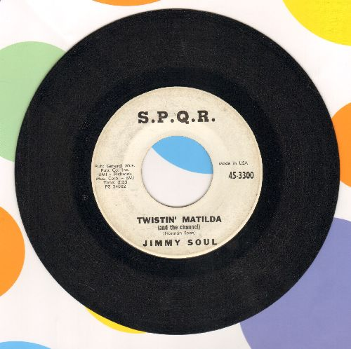 Soul, Jimmy - Twistin' Matilda (And The Channel)/I Can't Hold Out Anymore (DJ advance pressing) - NM9/ - 45 rpm Records