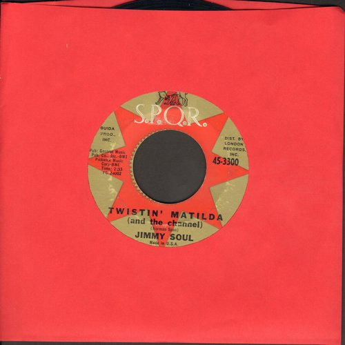 Soul, Jimmy - Twistin' Matilda (And The Channel)/I Can't Hold Out Anymore - EX8/ - 45 rpm Records