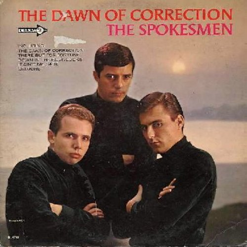 Spokesmen - The Dawn Of Correction (Answer to -Eve Of Destruction-): It Ain't Fair, Colours, You've Got To Hide Your Love Away, Down In The Boondocks, It Ain't Me Babe (vinyl MONO LP record) - EX8/EX8 - LP Records