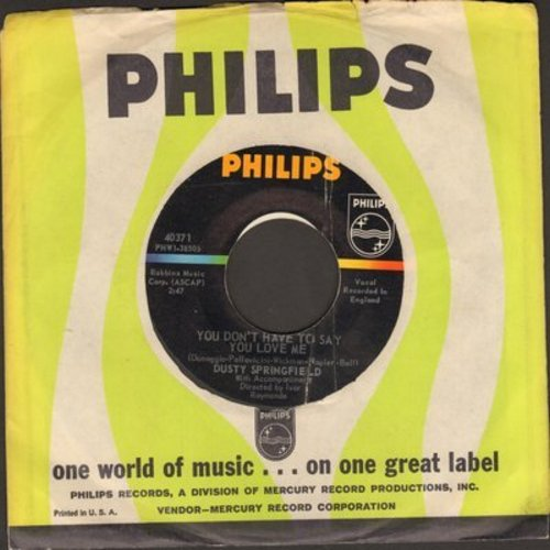 Springfield, Dusty - You Don't Have To Say You Love Me/Little By Little (with Philips company sleeve) - EX8/ - 45 rpm Records