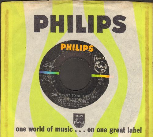 Springfield, Dusty - I Only Want To Be With You/Once Upon A Time (with Philips company sleeve)  - VG7/ - 45 rpm Records