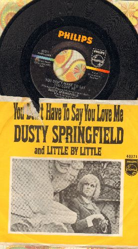 Springfield, Dusty - You Don't Have To Say You Love Me/Little By Little (with RARE picture sleeve)(bb) - NM9/VG7 - 45 rpm Records