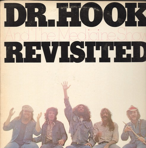 Dr. Hook & The Medicine Show - Revisited: Cover Of The Rolling Stone, Get My Rocks Off, Queen Of The Silver Dollar, Sylvia's Mother (vinyl STEREO LP record) - NM9/EX8 - LP Records
