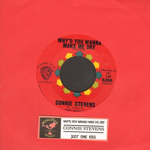 Stevens, Connie - Why'd You Wanna Make Me Cry/Just One Kiss (with juke box label) - EX8/ - 45 rpm Records