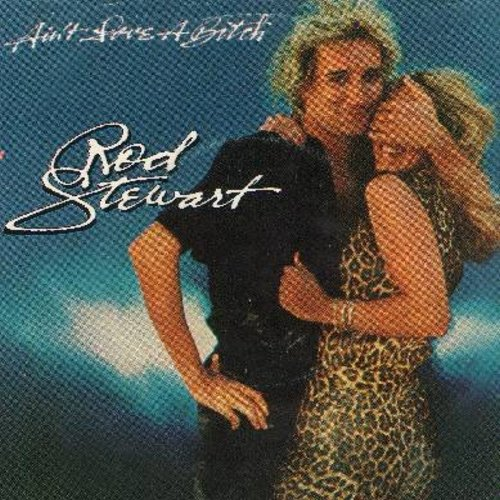 Stewart, Rod - Ain't Love A Bit*h/Last Summer (with picture sleeve) - NM9/EX8 - 45 rpm Records
