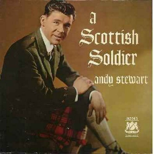 Stewart, Andy - A Scottish Soldier: O Come With Me, Haste Ye Back, My Homeland, The Bonnie Lassie O'Dundee, By The Lochside (vinyl MONO LP record) - NM9/EX8 - LP Records