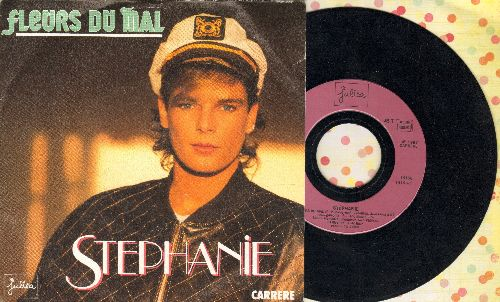 Stephanie - Fleurs du mal/Rensez-Vous (French Pressing with picture sleeve, sung in French) - NM9/EX8 - 45 rpm Records