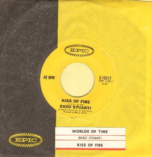 Stuarti, Enzo - Kiss Of Fire/Worlds Of Time (MINT condition with Epic company sleeve and juke box label) - M10/ - 45 rpm Records