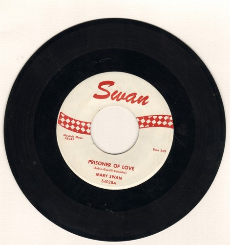 Swan, Mary - Prisoner Of Love/My Girl Friend Betty - NM9/ - 45 rpm Records