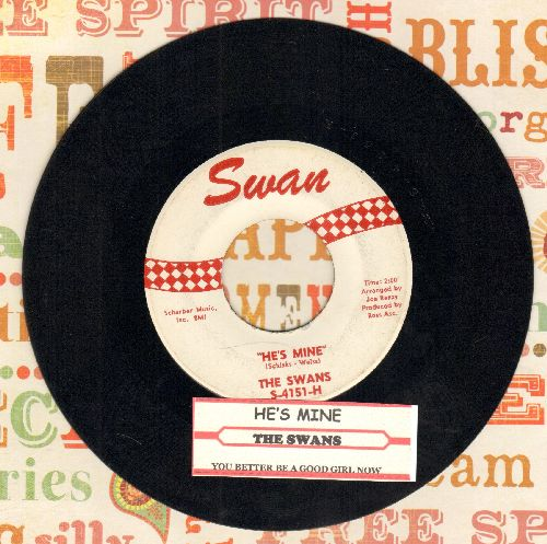 Swans - He's Mine/You Better Be A Good Girl Now (FANTASTIC 60s Girl Sound two-sider! - last recording prior to Beatles' -She Loves You!-) (NICE condition with juke box label) - NM9/ - 45 rpm Records