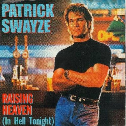 Swayze, Patrick - Raising Heaven (In Hell Tonight)/Hoochie Coochie Man (by Jeff Healy Band on flip-side) (with picture sleeve) - NM9/VG7 - 45 rpm Records
