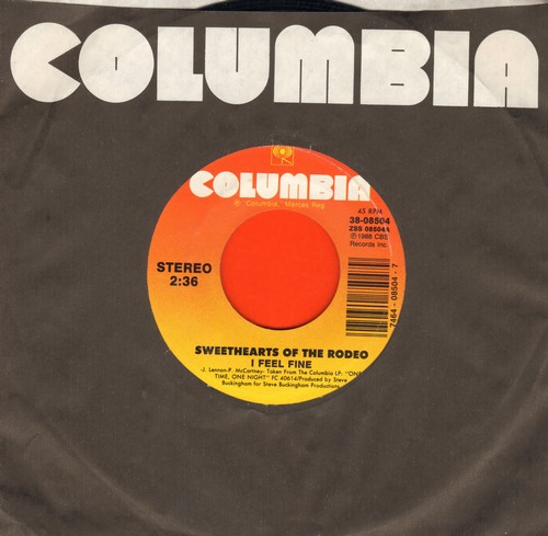 Sweethearts Of The Rodeo - I Feel Fine (FANTASTIC 1980s Female Country/Western Version of Beatles Classic!)/Until I Stop Dancing (with Columbia company sleeve) - M10/ - 45 rpm Records