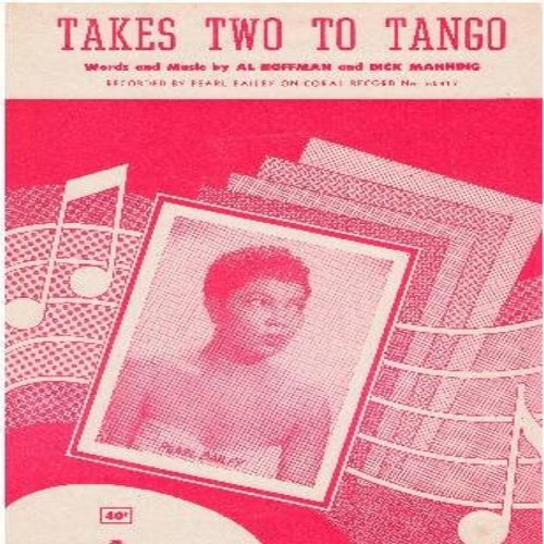 Bailey, Pearl - Takes Two To Tango - SHEET MUSIC for the Jazz Standard made popular by Pearl Bailey, Louis Armstrong and many other vocalists. NICE Cover Art featuring Pearl Baley, VERY NICE condition! (This is SHEET MUSIC, not any other kind of media!) -