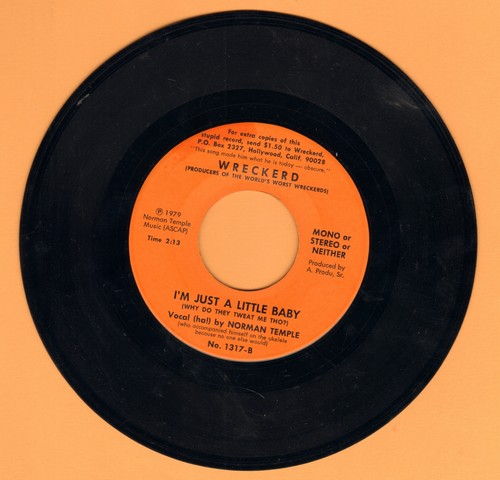 Temple, Norman - I'm Just A Little Baby (Why Do They Tweat Me Tho?) - Vocal (ha!) by Norman Temple (with ukelele) (BIZARRE one-sided Novelty record, Promo copy!) - EX8/ - 45 rpm Records
