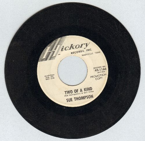 Thompson, Sue - Two Of A Kind/It Has To Be  - VG6/ - 45 rpm Records