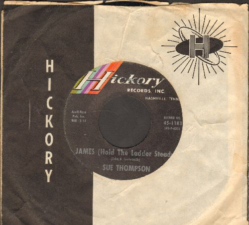 Thompson, Sue - James (Hold The Ladder Steady)/My Hero (That's What You Are) (FANTASTIC flip-side, the ULTIMATE Vintage Girl-Sound!) (NICE condition with Hickory company sleeve) - NM9/ - 45 rpm Records