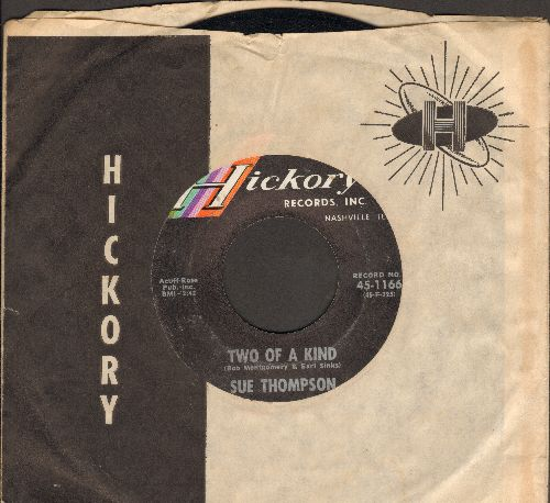 Thompson, Sue - Two Of A Kind/It has To Be  (with Hickory company sleeve) - EX8/ - 45 rpm Records